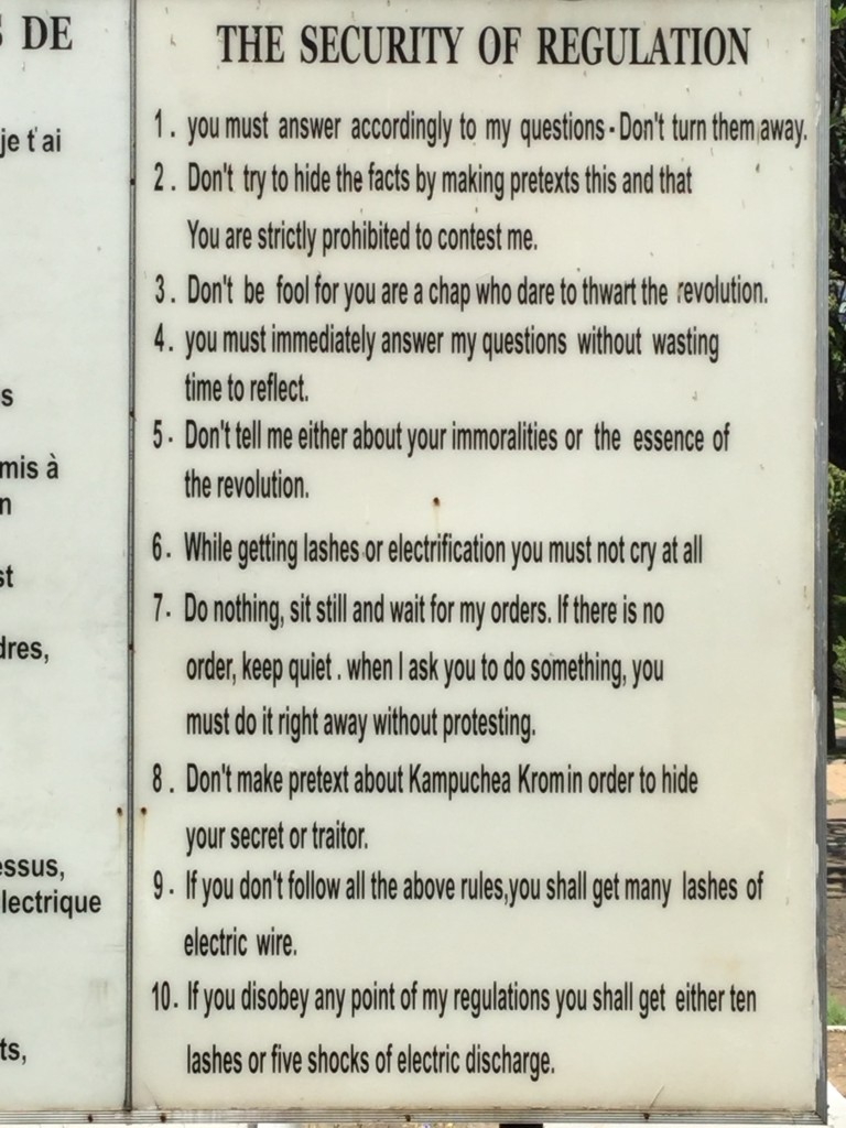 Here are printed rules for site 21. A prisoner should confess according to the Khmer Rouge or be tortured until he or she confesses. Waterboarding was one of these tortures according to some displays.